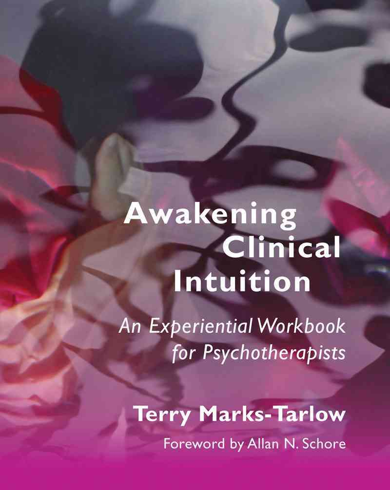 Awakening Clinical Intuition By Marks-tarlow, Terry